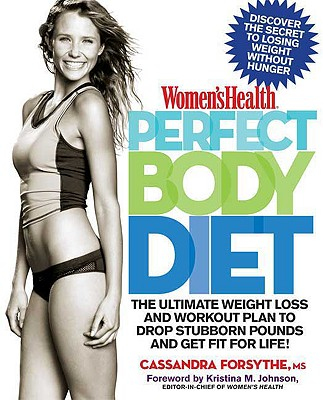 Rodale Press Women's Health Perfect Body Diet: The Ultimate Weight Loss and Workout Plan to Drop Stubborn Pounds and Get Fit for Life by Fors at Sears.com